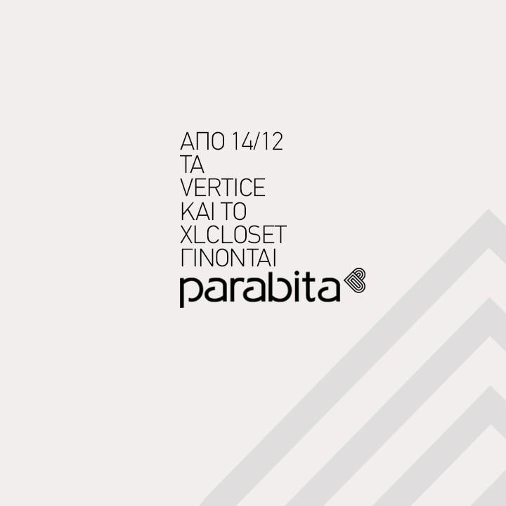 93fc4a142c10 Tα Καταστήματα Vertice & Το XLcloset Γίνονται Parabita! – Parabita